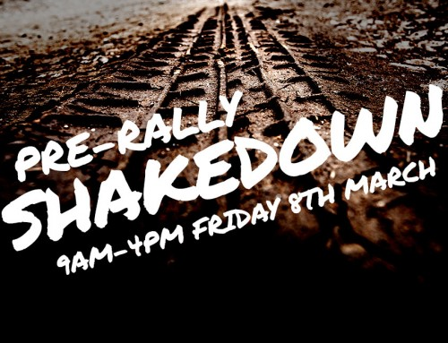 Pre-Rally Shakedown!!! 9am – 4pm, Friday 8th March.